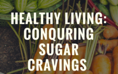 Healthy Living: Conquering Sugar Cravings
