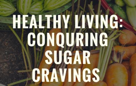 Healthy Living: Conquering Sugar Cravings