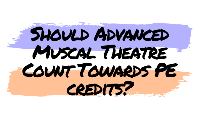 Opinion: Should Advanced Musical Theatre Count Towards PE Credits?