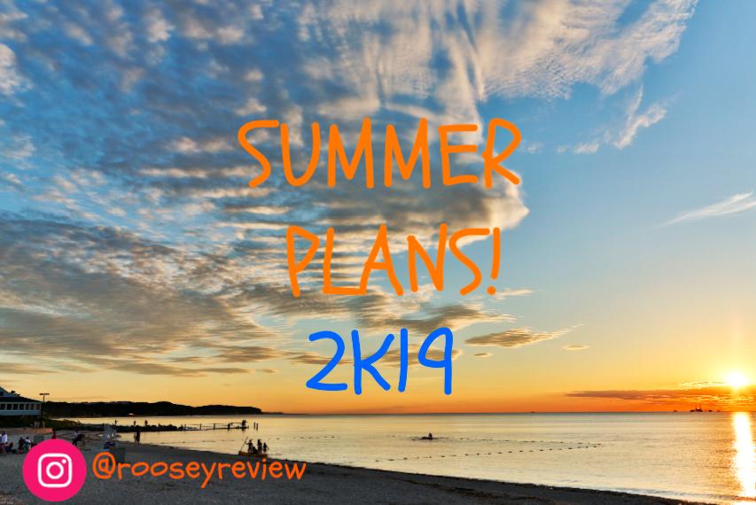 Summer Plans 2019