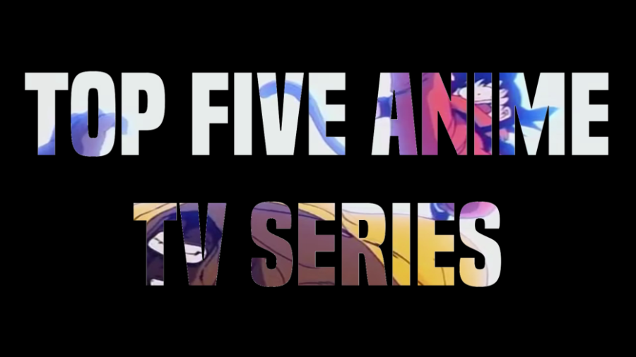 Top Five Anime Series To Watch
