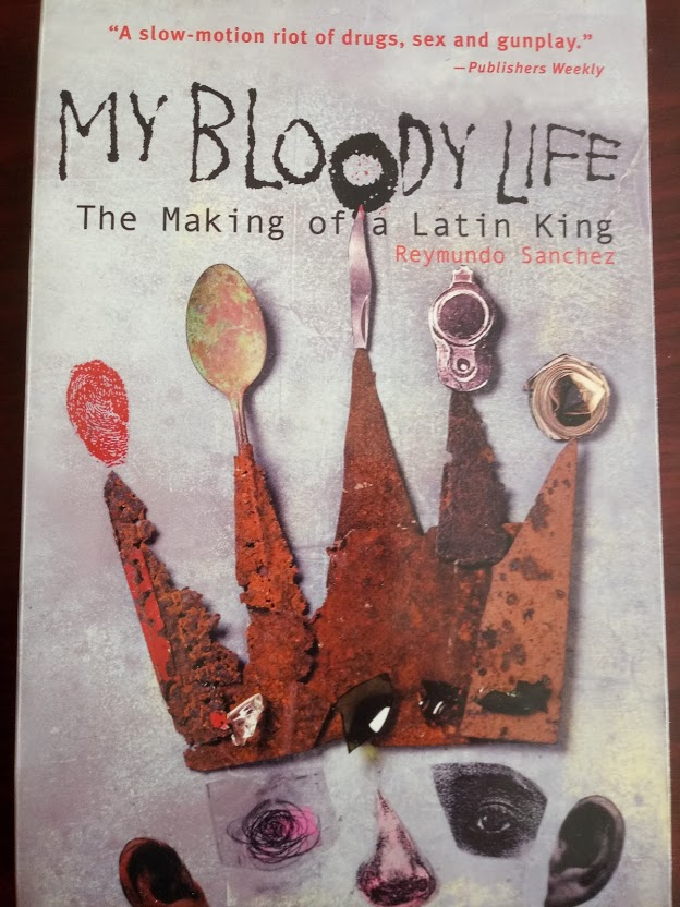 My+Bloody+Life%3A+The+Making+of+a+Latin+King