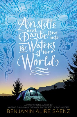 The cover of Aristotle and Dante Dive into the Waters of the World by Benjamin Alire Saenz